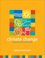 Cover of Climate Change, Creating Solutions for our Future Education Kit